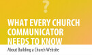 What Every Church Communicator Needs to Know