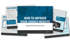 How To Improve Your Church Website Using Quarterly Web Analytics Reviews