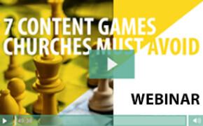 Webinar 7 Content Games Churches Must Avoid