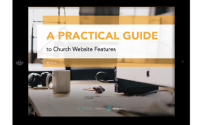 A Practical Guide To Church Website Features